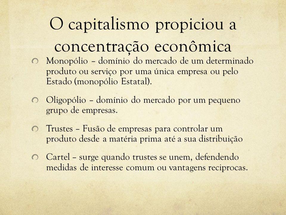 O capitalismo propiciou a concentração econômica