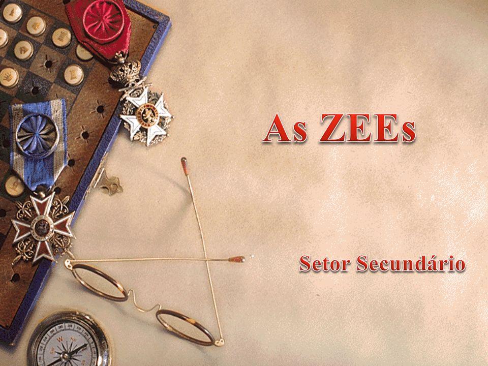 As ZEEs Setor Secundário