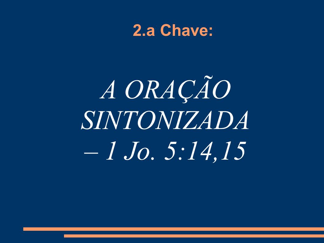A ORAÇÃO SINTONIZADA – 1 Jo. 5:14,15