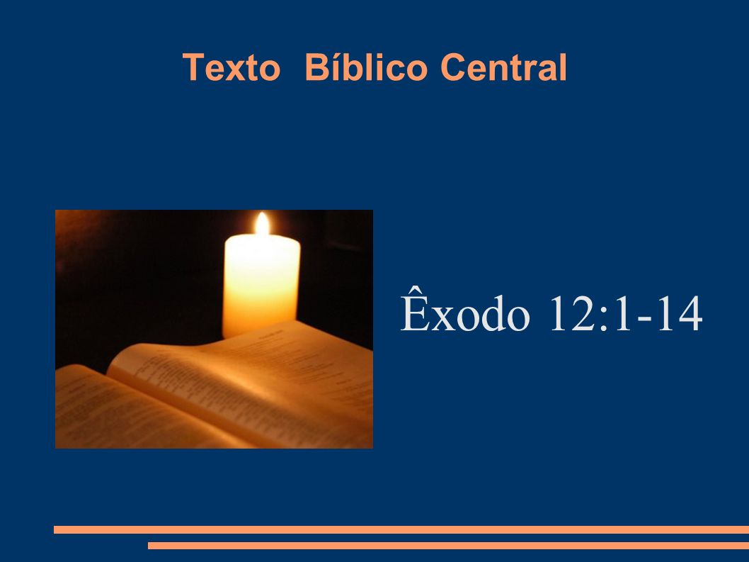 Texto Bíblico Central Êxodo 12:1-14