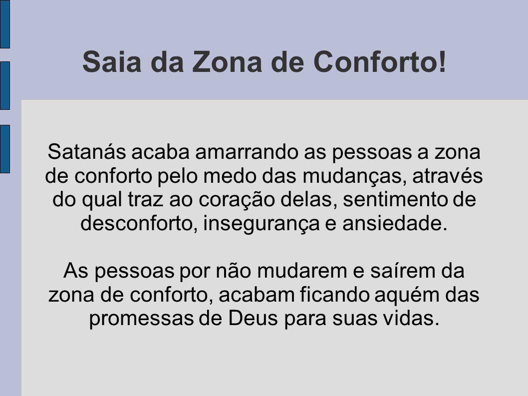 Saia da Zona de Conforto!