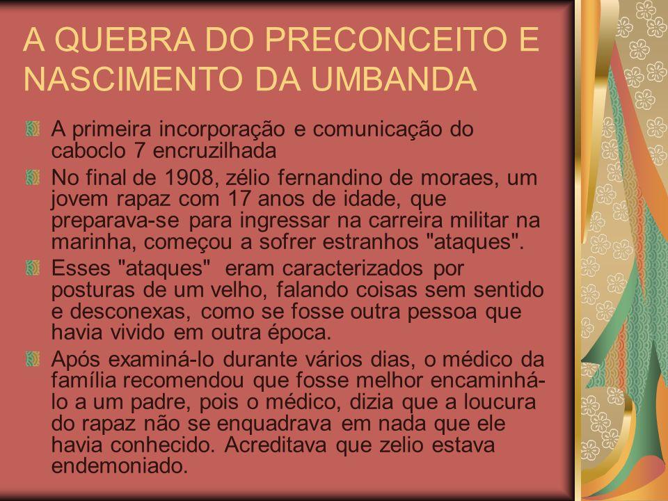 A QUEBRA DO PRECONCEITO E NASCIMENTO DA UMBANDA