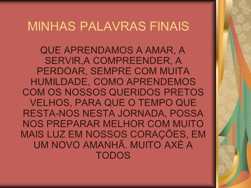 MINHAS PALAVRAS FINAIS