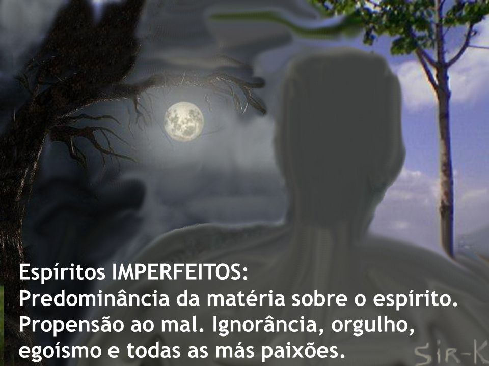 Espíritos IMPERFEITOS: