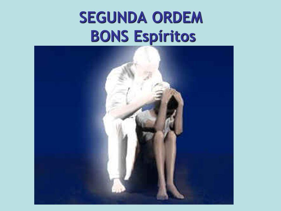 SEGUNDA ORDEM BONS Espíritos