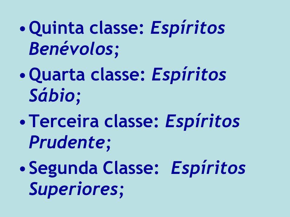Quinta classe: Espíritos Benévolos;