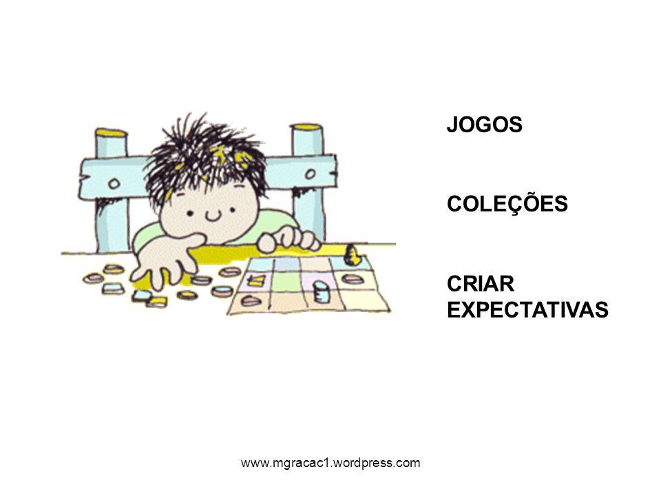 JOGOS COLEÇÕES CRIAR EXPECTATIVAS www.mgracac1.wordpress.com