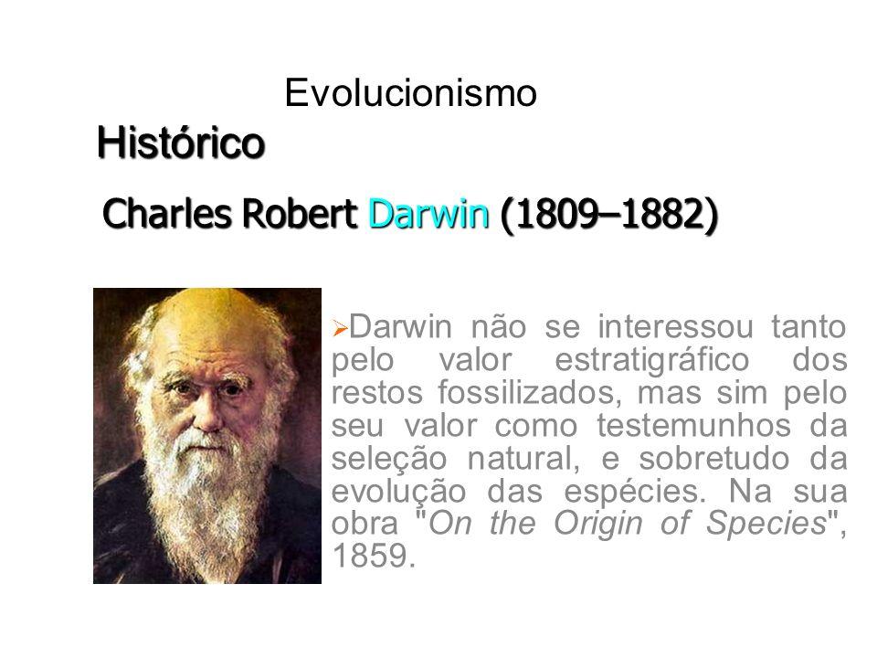 Histórico Evolucionismo Charles Robert Darwin (1809–1882)