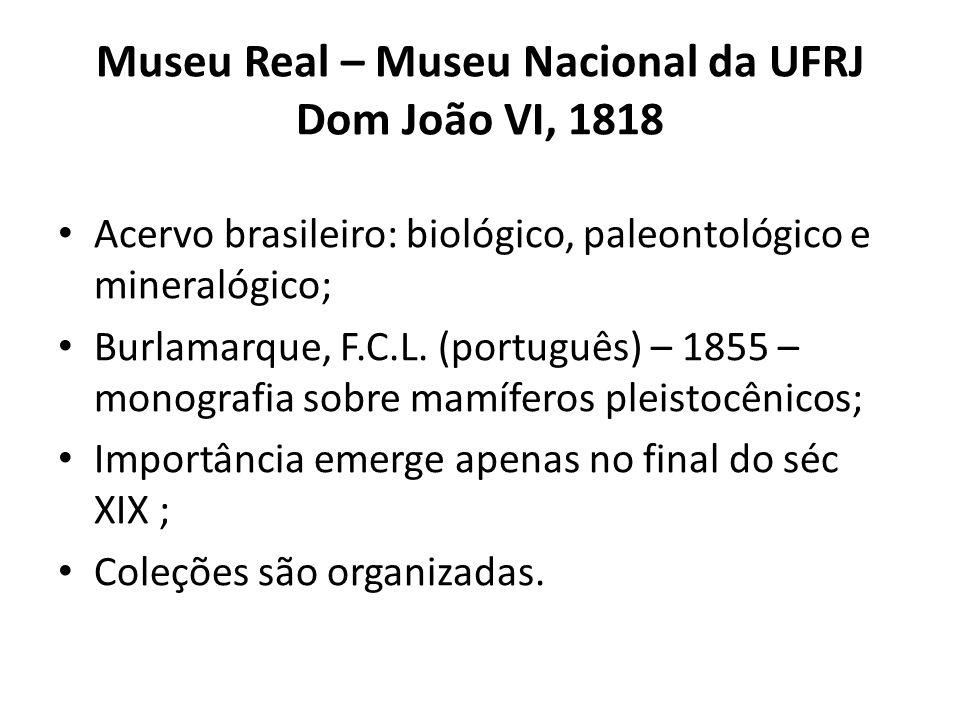 Museu Real – Museu Nacional da UFRJ Dom João VI, 1818