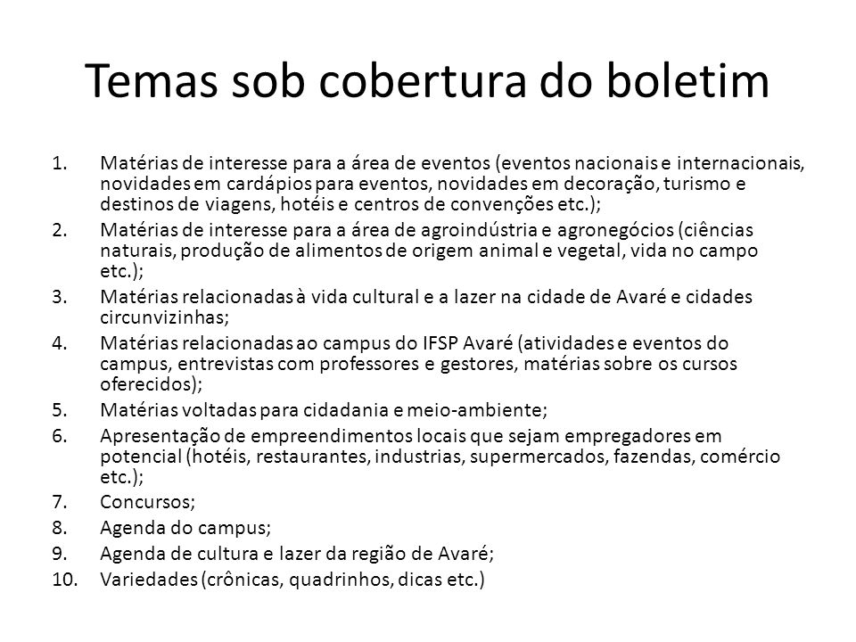 Temas sob cobertura do boletim