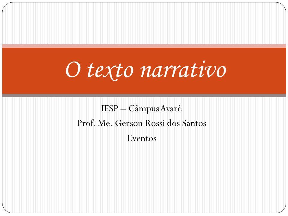 IFSP – Câmpus Avaré Prof. Me. Gerson Rossi dos Santos Eventos