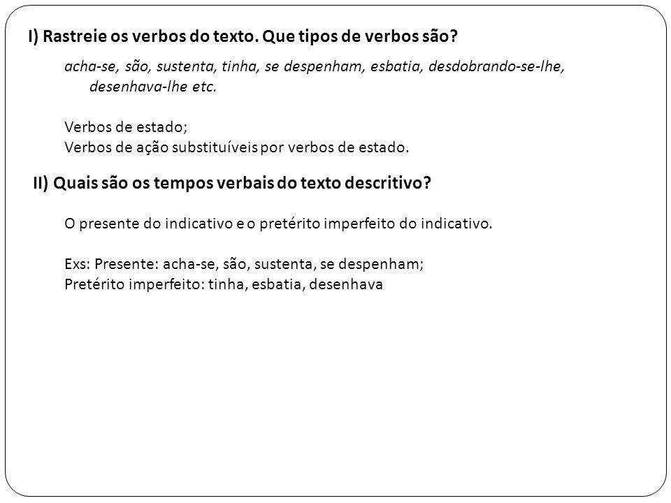 I) Rastreie os verbos do texto. Que tipos de verbos são