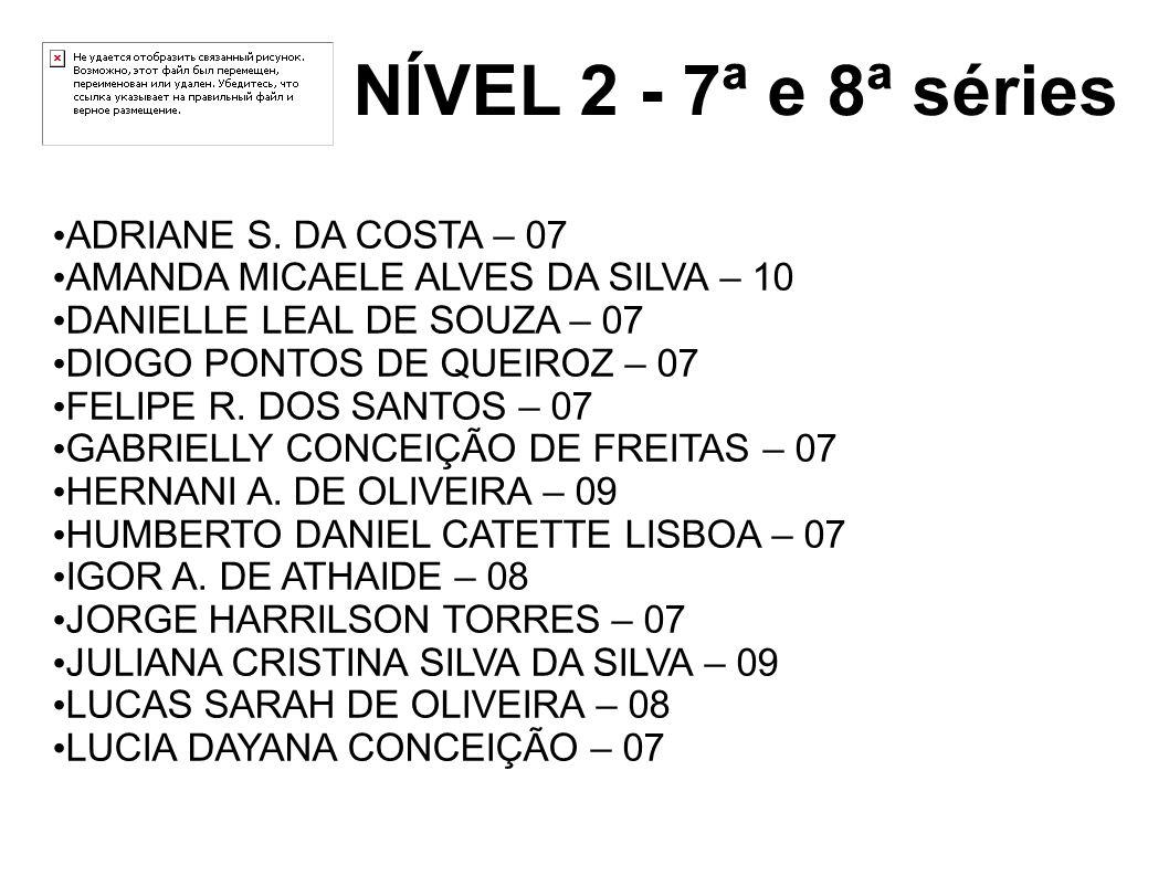 NÍVEL 2 - 7ª e 8ª séries ADRIANE S. DA COSTA – 07