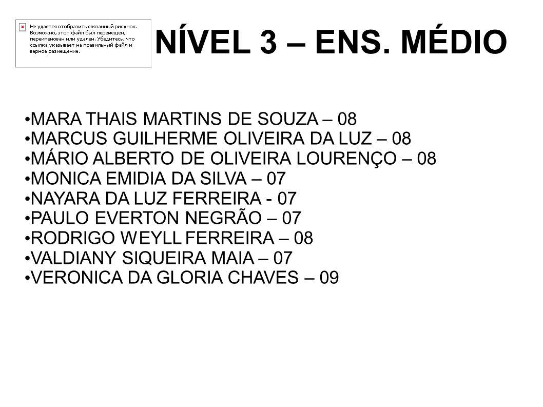 NÍVEL 3 – ENS. MÉDIO MARA THAIS MARTINS DE SOUZA – 08