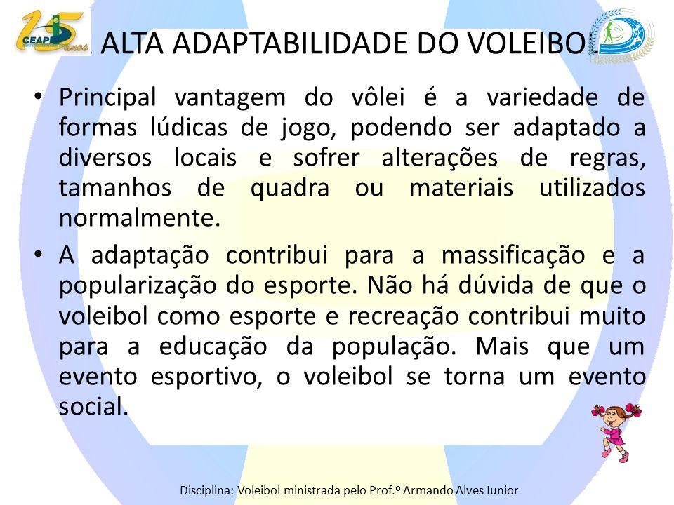 A ALTA ADAPTABILIDADE DO VOLEIBOL