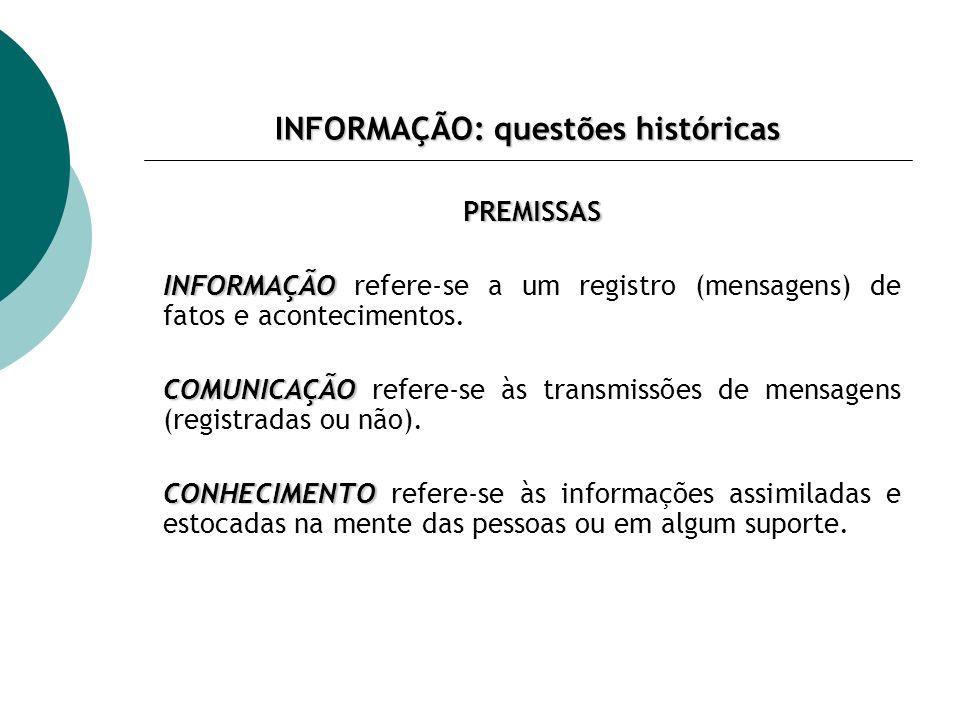 INFORMAÇÃO: questões históricas