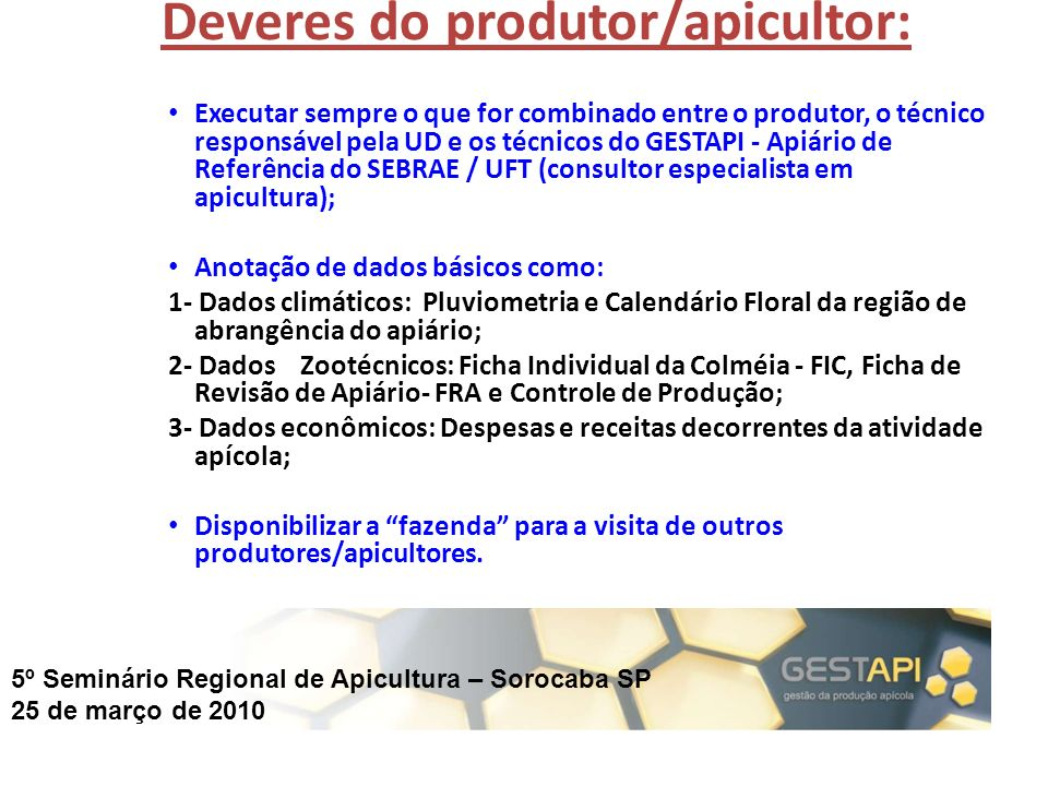 Deveres do produtor/apicultor: