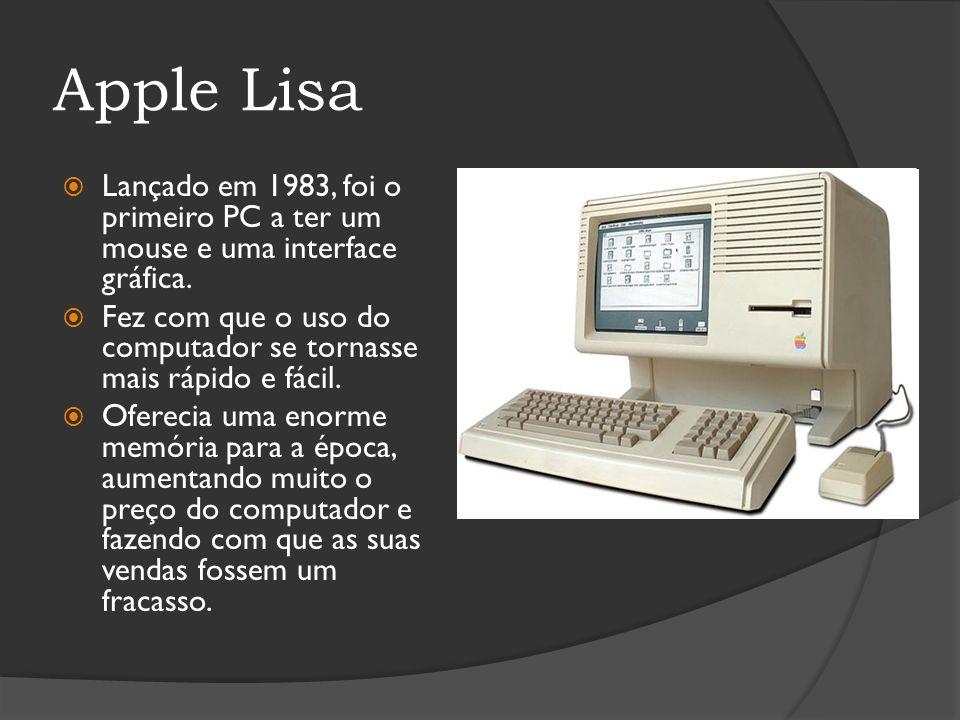 Apple Lisa Lançado em 1983, foi o primeiro PC a ter um mouse e uma interface gráfica.