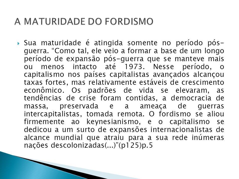 A MATURIDADE DO FORDISMO
