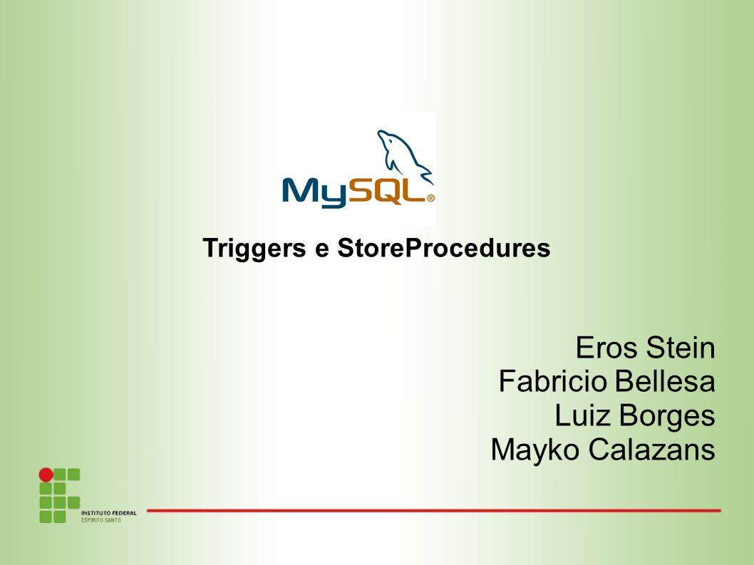 Triggers e StoreProcedures