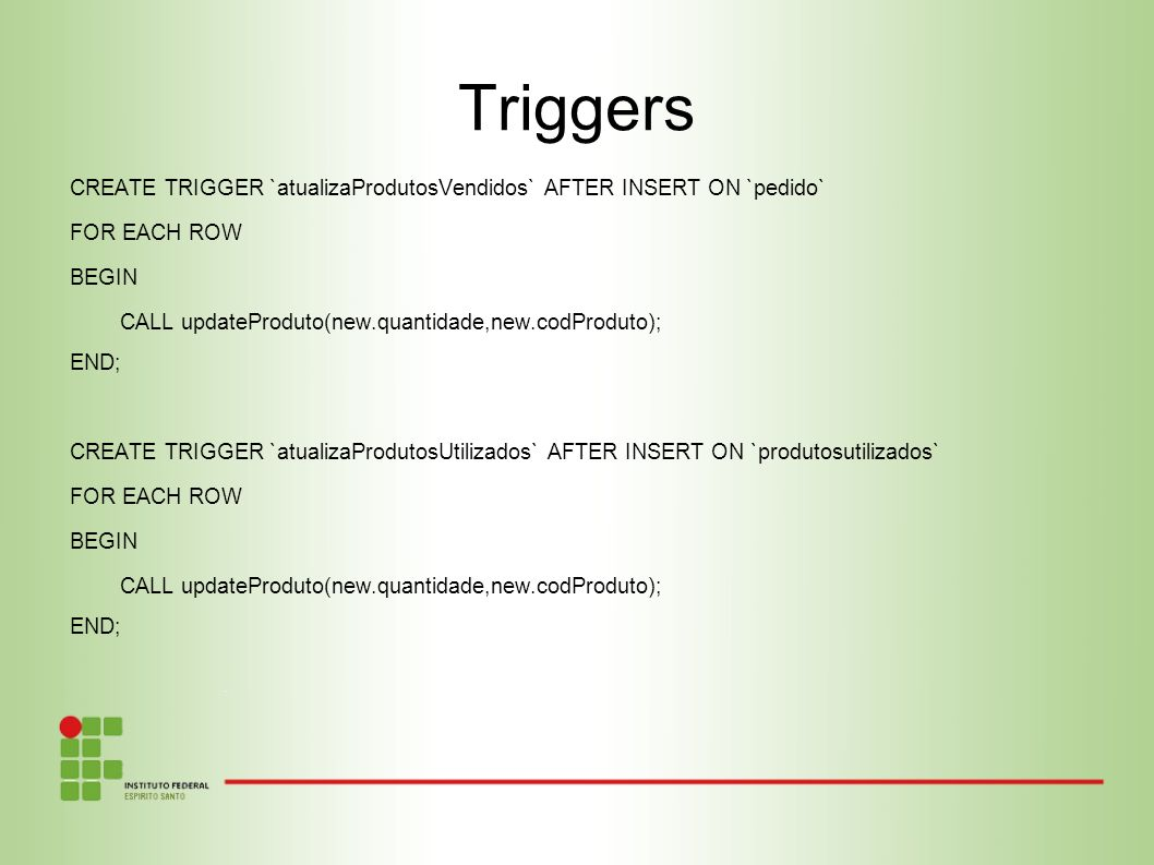 Triggers CREATE TRIGGER `atualizaProdutosVendidos` AFTER INSERT ON `pedido` FOR EACH ROW. BEGIN.