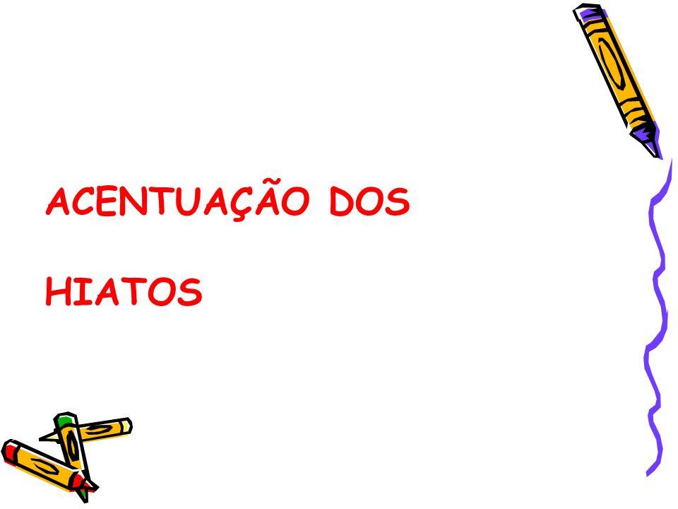 ACENTUAÇÃO DOS HIATOS