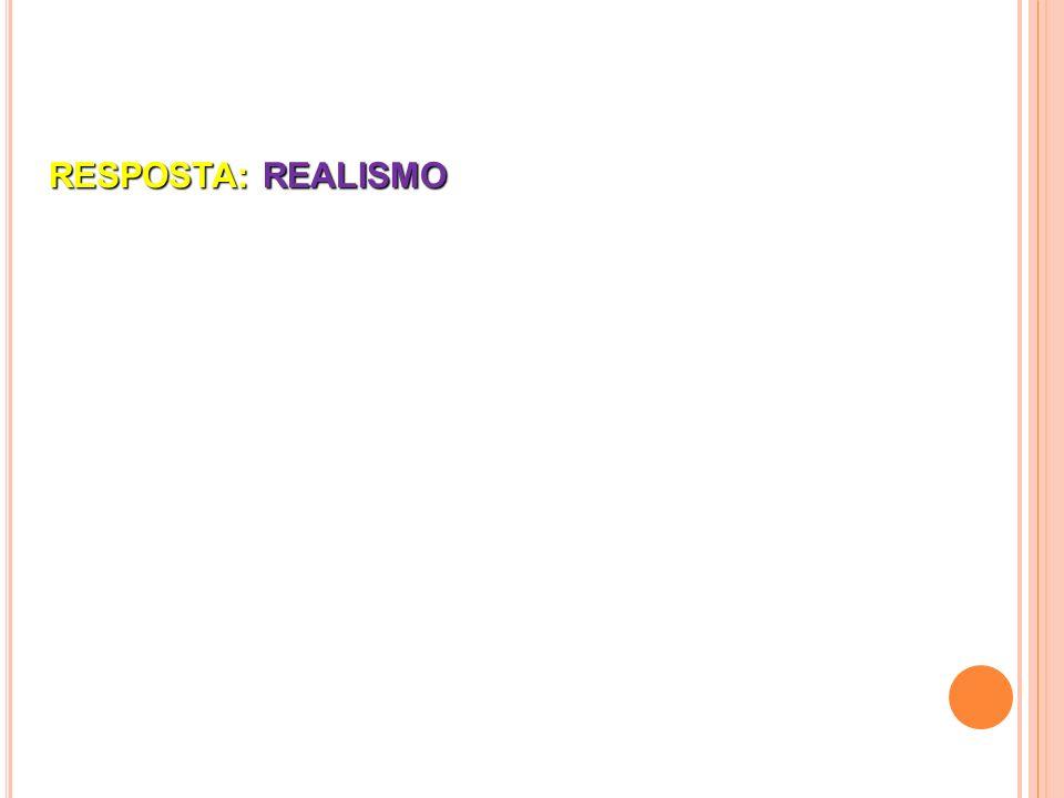 RESPOSTA: REALISMO