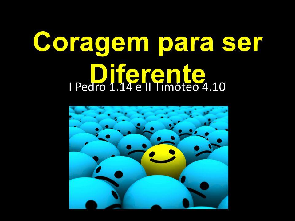 Coragem para ser Diferente