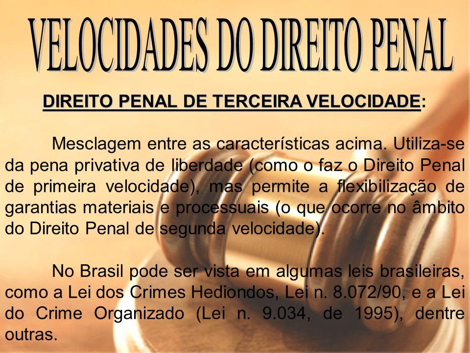 DIREITO PENAL DE TERCEIRA VELOCIDADE: