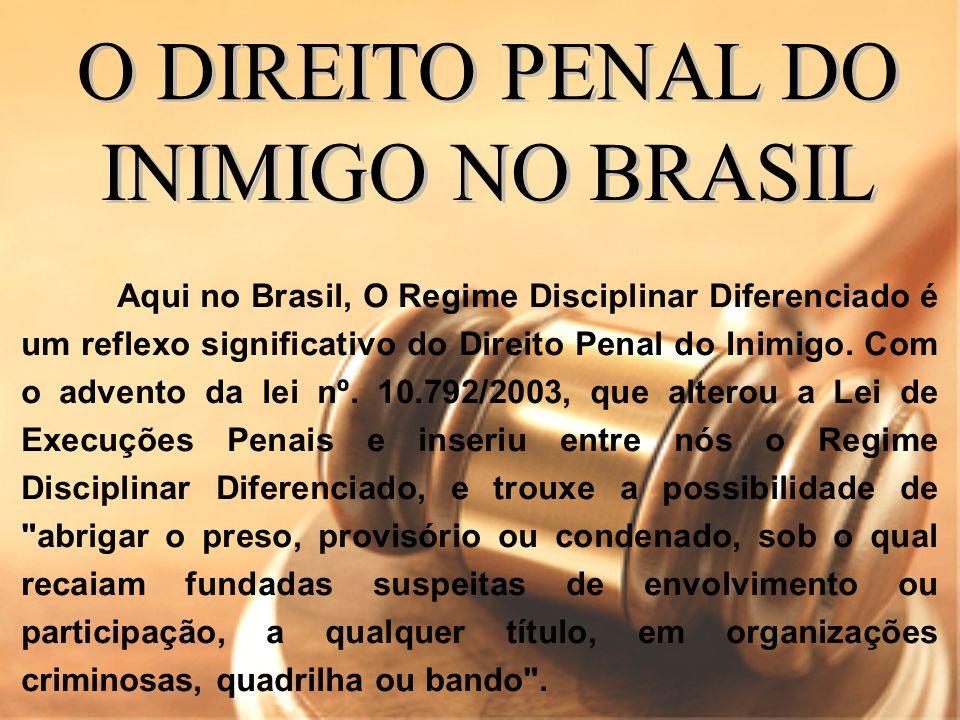 O DIREITO PENAL DO INIMIGO NO BRASIL