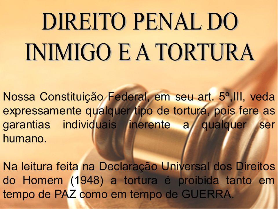 DIREITO PENAL DO INIMIGO E A TORTURA