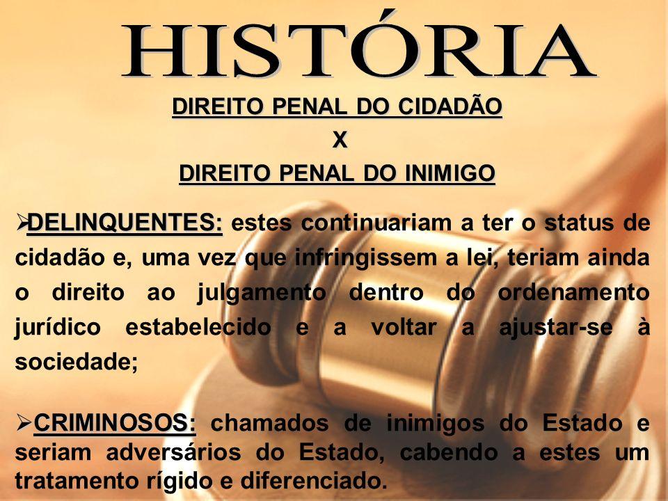 DIREITO PENAL DO CIDADÃO DIREITO PENAL DO INIMIGO