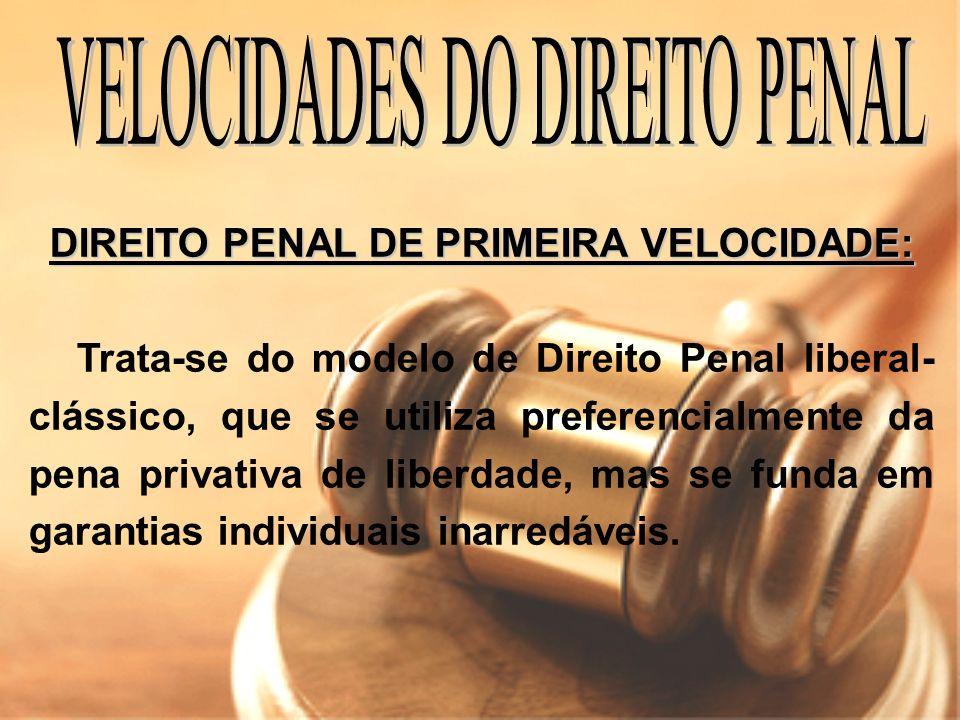 DIREITO PENAL DE PRIMEIRA VELOCIDADE: