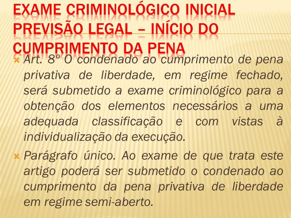 Exame criminológico inicial previsão legal – início do cumprimento da pena
