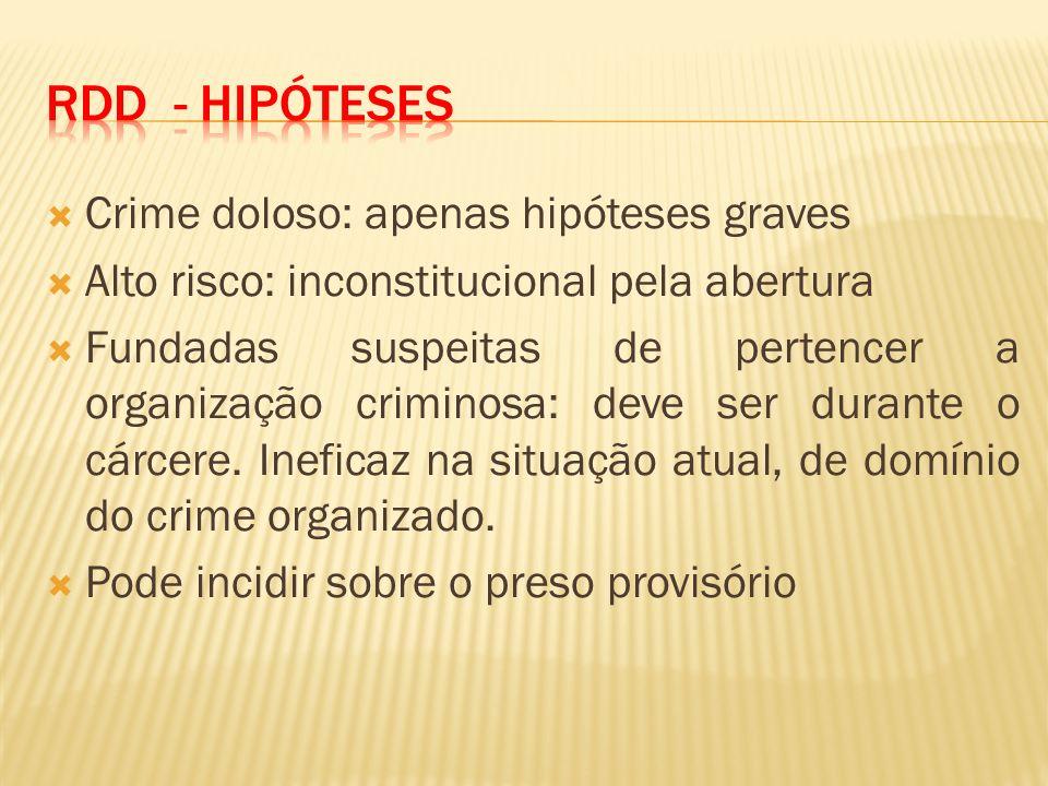 RDD - Hipóteses Crime doloso: apenas hipóteses graves