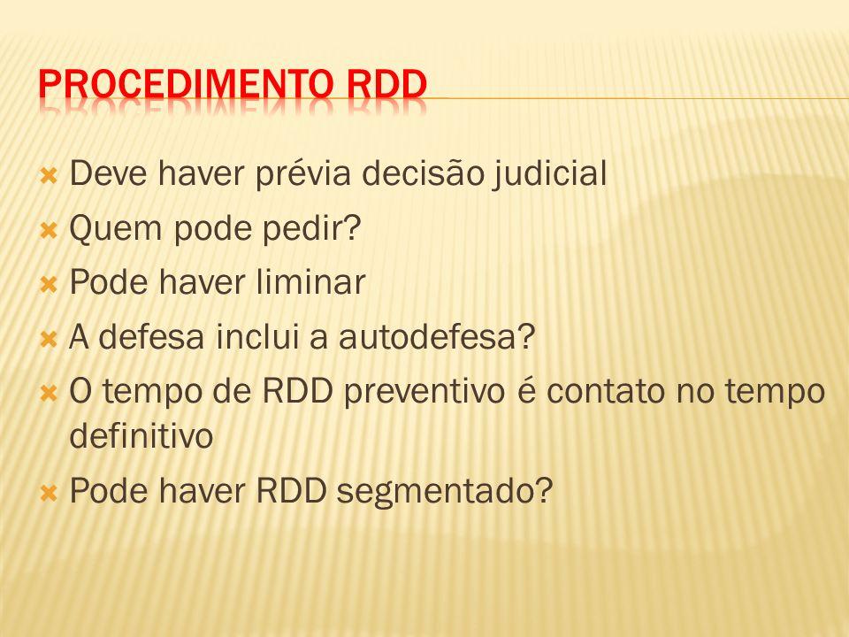 Procedimento RDD Deve haver prévia decisão judicial Quem pode pedir