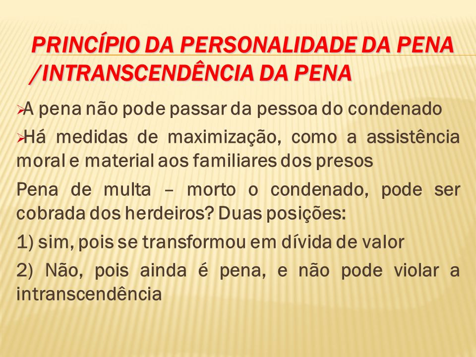 PRINCÍPIO DA PERSONALIDADE DA PENA /INTRANSCENDÊNCIA DA PENA