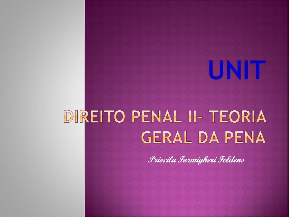 Unit DIREITO PENAL ii- TEORIA GERAL DA PENA
