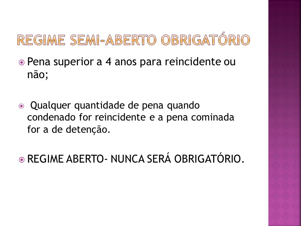 REGIME SEMI-ABERTO OBRIGATÓRIO