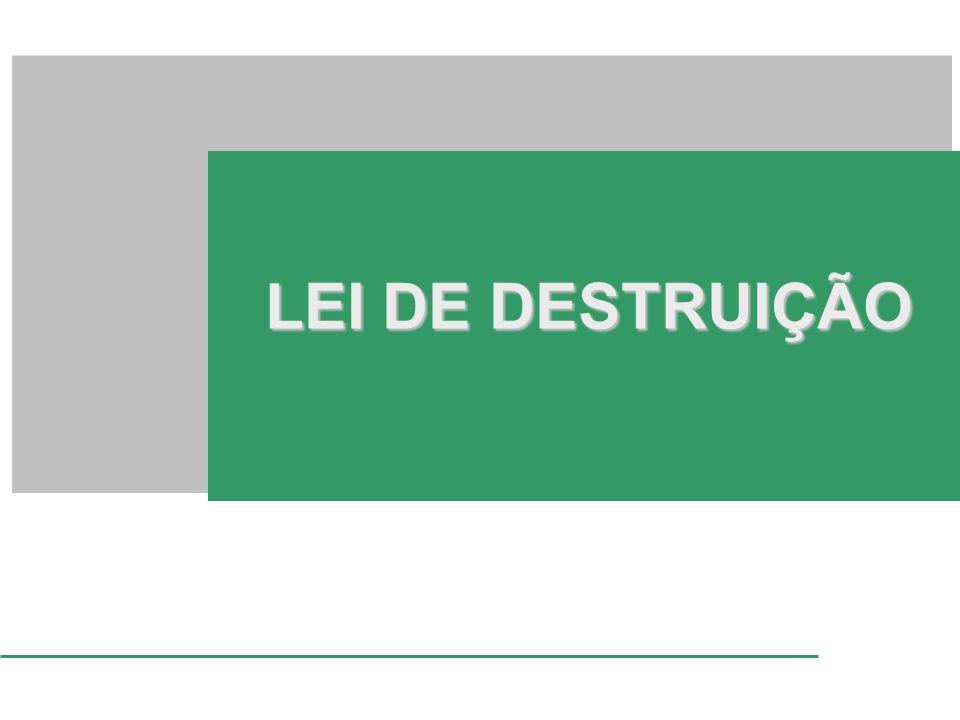 LEI DE DESTRUIÇÃO