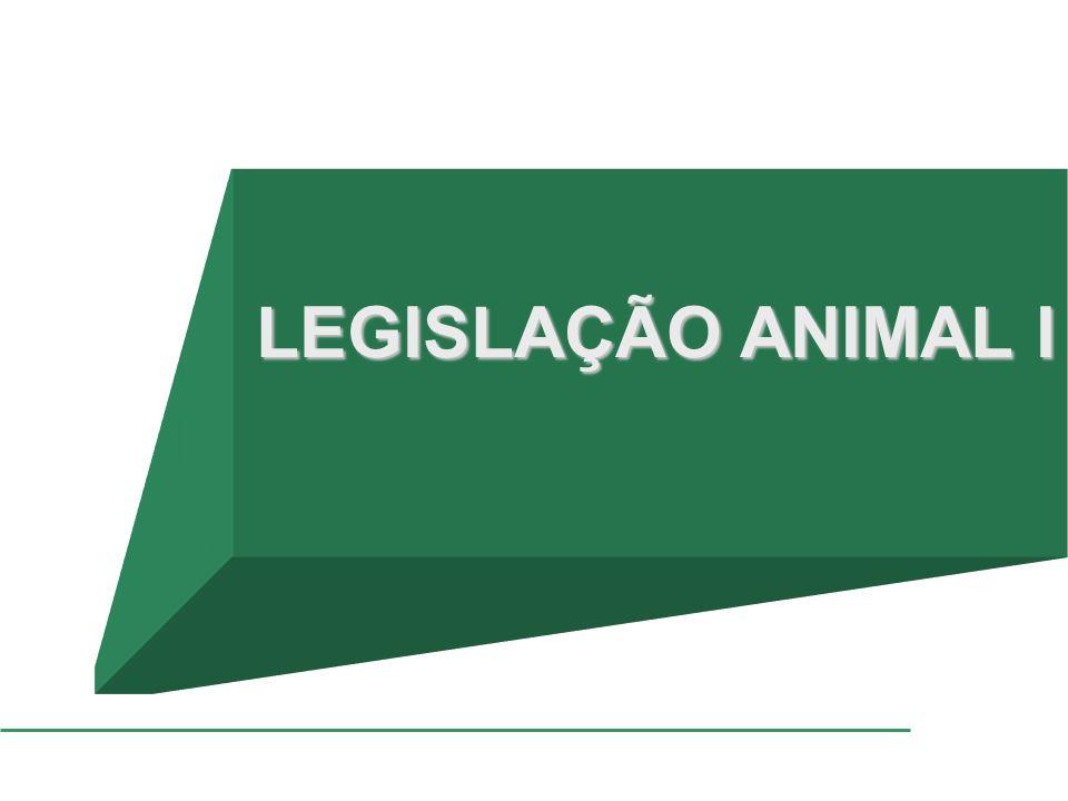 LEGISLAÇÃO ANIMAL I