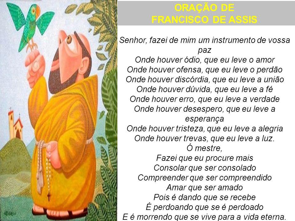 ORAÇÃO DE FRANCISCO DE ASSIS