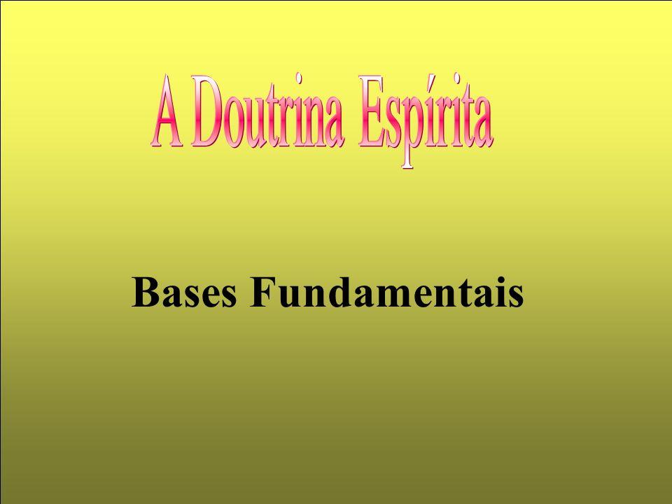 A Doutrina Espírita Bases Fundamentais