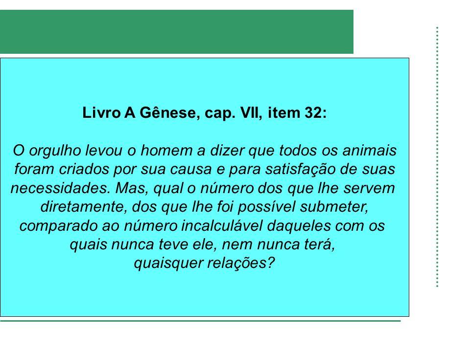 Livro A Gênese, cap. VII, item 32: