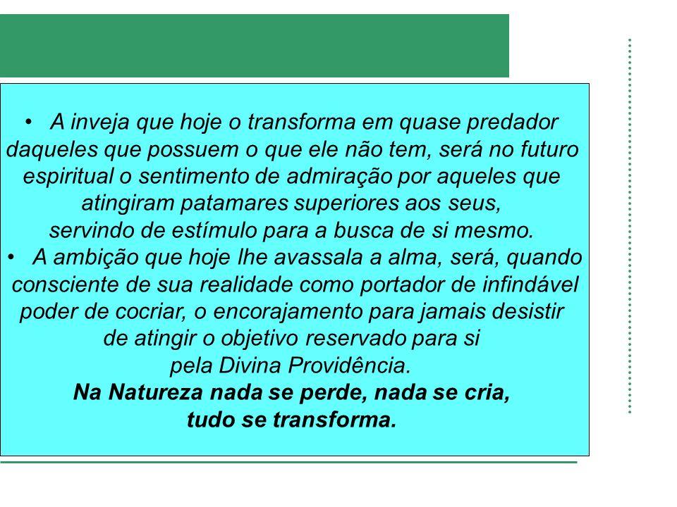 Na Natureza nada se perde, nada se cria,