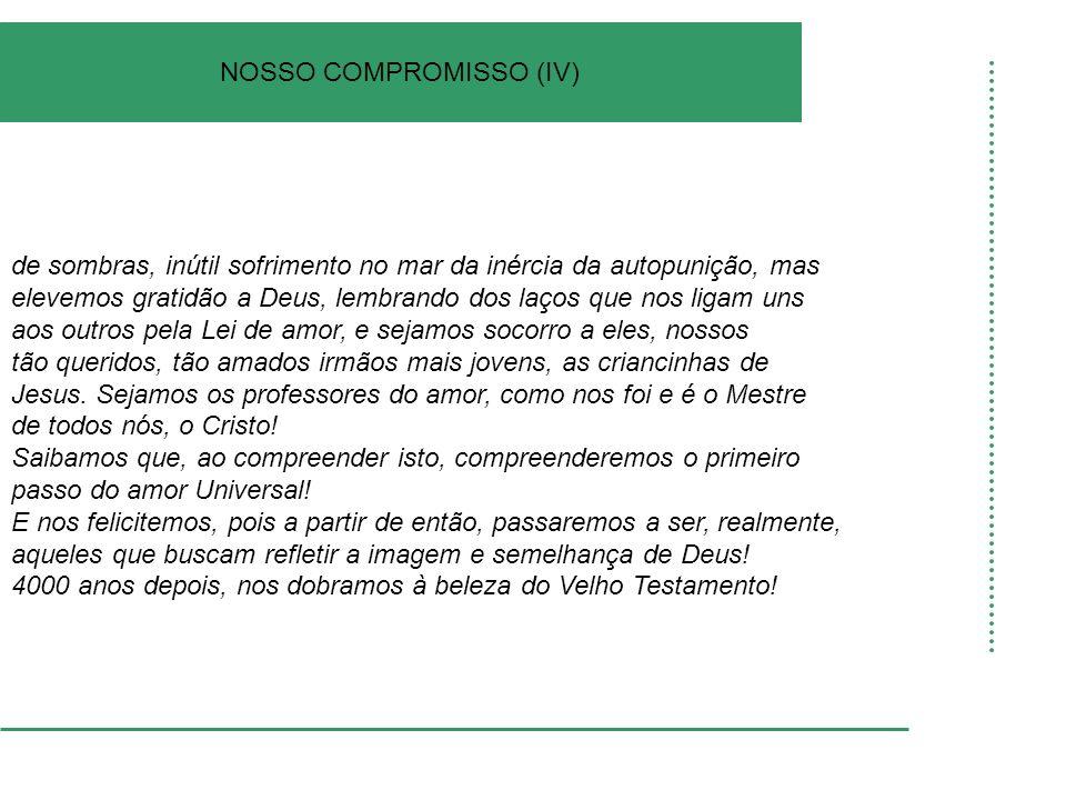 NOSSO COMPROMISSO (IV)