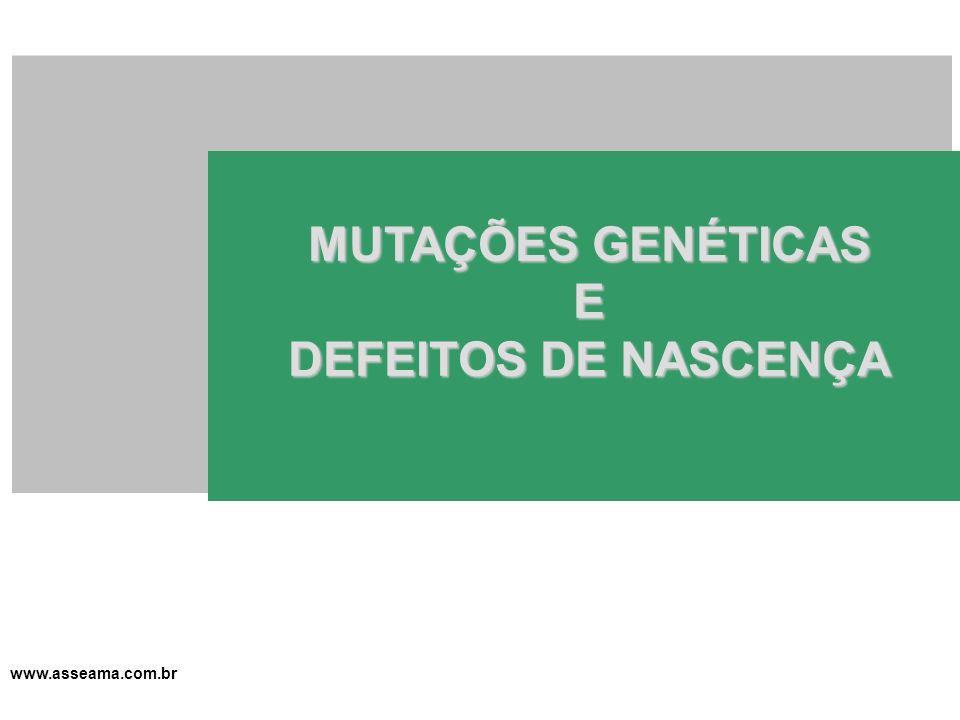 MUTAÇÕES GENÉTICAS E DEFEITOS DE NASCENÇA