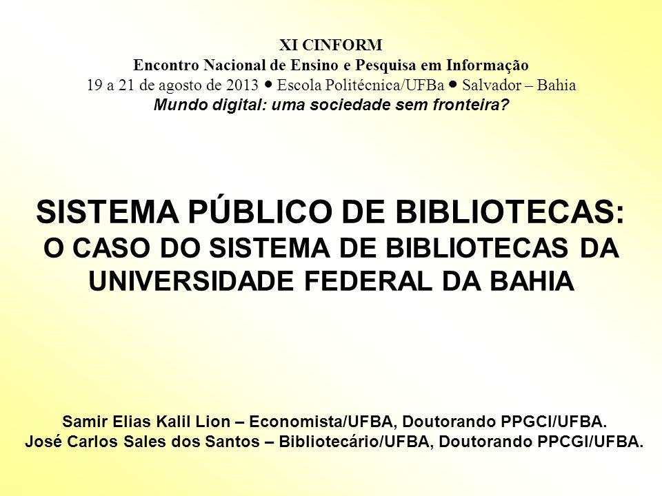 XI CINFORM Encontro Nacional de Ensino e Pesquisa em Informação. 19 a 21 de agosto de 2013 ● Escola Politécnica/UFBa ● Salvador – Bahia.