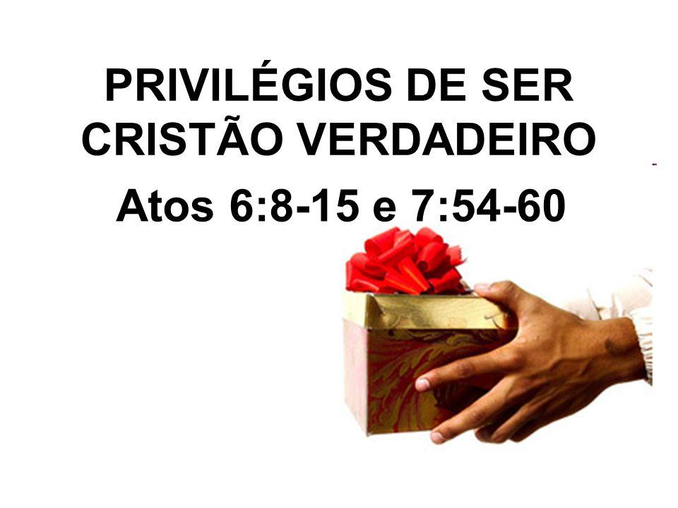 PRIVILÉGIOS DE SER CRISTÃO VERDADEIRO