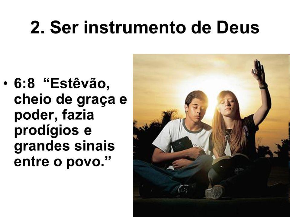 2. Ser instrumento de Deus